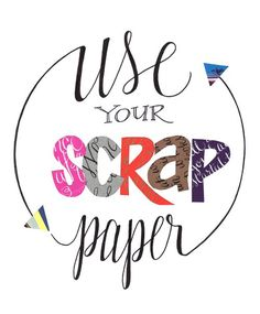 Fun contrast with cutout letters.  Lettering Lately: Save the scraps!