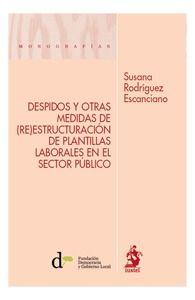 Rodríguez Escanciano, Susana.  Despidos y otras medidas de (re)estructuración de plantillas laborales en el sector público.  Iustel, 2013