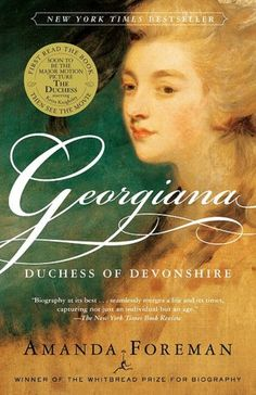 Georgiana: Duchess of Devonshire.  This is the REAL story. It is worth the read, but sad.