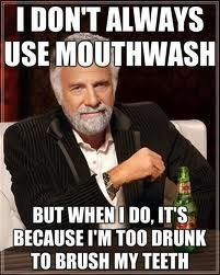 Dos Equis Man comments about oral hygiene on the fly.