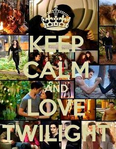 Keep Calm and Love #Twilight!!