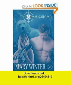 The Marksman (9780982763711) Mary Winter , ISBN-10: 0982763719  , ISBN-13: 978-0982763711 ,  , tutorials , pdf , ebook , torrent , downloads , rapidshare , filesonic , hotfile , megaupload , fileserve