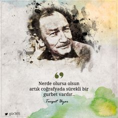 * Turgut Uyar Writer Quotes, Book Writer, Book Quotes, English Literature, Motto, Cool Words, Quotations, Poems, Wisdom