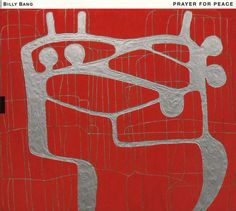 Billy Bang - Prayer For Peace Modern Art, Contemporary Art, Prayer For Peace, World Music, Album Covers, Cool Things To Buy, Prayers, Abstract Art, Symbols