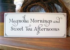 Magnolia Mornings Wood Sign Southern Saying by CountryWorkshop, $30.00