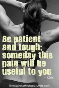 Be Patient And Tough;