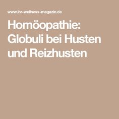 Homöopathie: Globuli bei Husten und Reizhusten