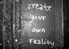 """do what you want. create your own reality or """"society"""" will try create it for you. (ps- do not buy 'DEBT', there is no debt)"""