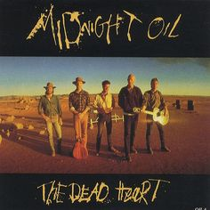Midnight Oil The Dead Heart UK vinyl single inch record / Maxi-single) Greatest Album Covers, Music Album Covers, Music Albums, Glam Rock, Hard Rock, Heavy Metal, Dark Wave, Indie Music, 80s Music