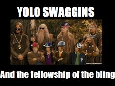 Brodo Swaggins And The Fellowship Of The Bling The lord of the...