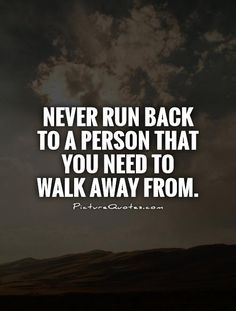 38 Best Walk Away Images Words Motivation Quotes Quotes Motivation