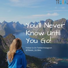 """""""You'll Never Know Until You Go"""" (^_^) #FollowUs & #StayTuned for updates \m/ #travel #travelgram #instatravel #instaquote #instatravelgram #quote #motivation #waters #mountains #green #sky #instatrip #instatraveler #adventure #journey #explore #discover #photography #subscribe #startups #business #comingsoon"""