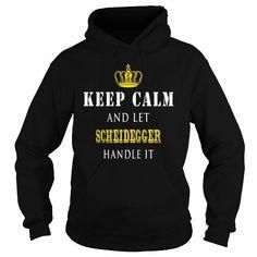 I Love  KEEP CALM AND LET SCHEIDEGGER HANDLE IT Shirts & Tees