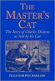 The Master's Cat: The Story of Charles Dickens as Told by His Cat