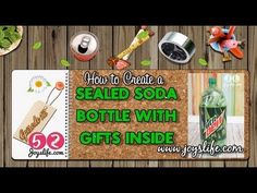52: Episode 12: How to Make a 2 Liter Soda Bottle with Gifts Inside
