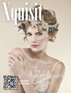 """Xquisit Magazine   Issue 3 """"The Age of Aquarius"""" Spring 2012"""