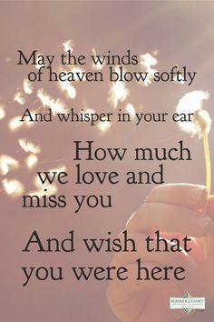May the winds of heaven blow softly and whisper in your ear, how much we love and miss you and wish that you were here. Missed every second xxx xxxx I Miss You Quotes, Missing You Quotes, Losing A Loved One Quotes, Missing My Son, Funeral Quotes, Mom In Heaven, Grief Poems, Miss Mom, Grieving Quotes