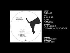 "Aiello ""Aimless"" (Quenum & Cesare vs Disorder Remix)"