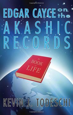 edgar cayce books | book describes the Akashic Records, the source from which Edgar Cayce ...