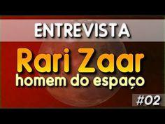 """Entrevista com Rari Zaar - """"o homem do espaço"""" #02"""