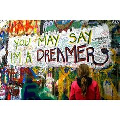 you say im a dreamer