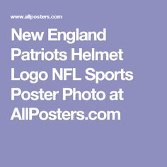 New England Patriots Helmet Logo NFL Sports Poster Photo at AllPosters.com
