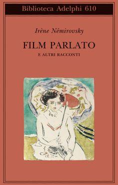 Film parlato - Irène Némirovsky - Adelphi Edizioni