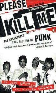 Please Kill Me: The Uncensored Oral History of Punk (By Legs McNeil) On Thriftbooks.com. FREE US shipping on orders over $10. Though Britains notorious Sex Pistols shoved punk rock into the face of mainstream America, the movement was already brewing in the U.S. in the 1960s with bands like the Velvet Underground and Iggy...