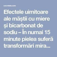 Efectele uimitoare ale măștii cu miere și bicarbonat de sodiu – În numai 15 minute pielea suferă transformări miraculoase! - Secretele.com Diy Beauty, Fashion Beauty, Beauty Hacks, Healthy Living Tips, Good To Know, Body Care, Health Fitness, Serum, Face Masks