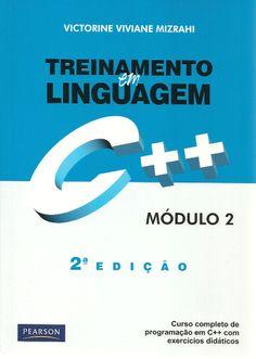 MIZRAHI, Victorine Viviane. Treinamento em Linguagem C++: módulo 2. 2 ed. São Paulo: Makron Books, 2007. xxii, 309 p. Inclui índice; il. tab. quad.; 24m. ISBN 9788576050469.  Palavras-chave: LINGUAGEM DE PROGRAMACAO PARA COMPUTADORES; C++.  CDU 004.434:5 / M685t / 2 ed. / 2007