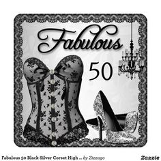 Fabulous 50 Black Silver Corset High Heels Party 5.25x5.25 Square Paper Invitation Card