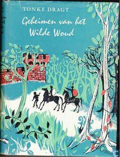 Tonke Dragt - Geheimen van het Wilde Woud, het  vervolg van Brief voor de Koning