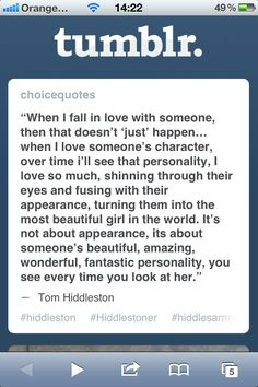 help me out here, Hiddlestoners. anyone know if Tom actually said this? if he didn't, I'll just move it to my quotes board, because I like it so much.