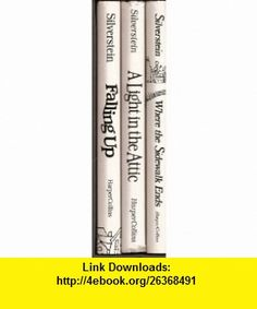 Silverstein Three Book Set (Where the Sidewalk Ends; a Light in the Attic; Falling Up) Shel Silverstein , , , ASIN: B001377SHM , tutorials , pdf , ebook , torrent , downloads , rapidshare , filesonic , hotfile , megaupload , fileserve