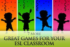 7 More Great Games for Your ESL Classroom...except for Pong... really? even word pong... come on...