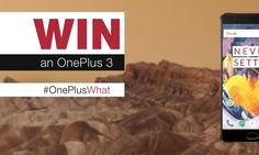 GIVEAWAY: Win an OnePlus 3 This Month!