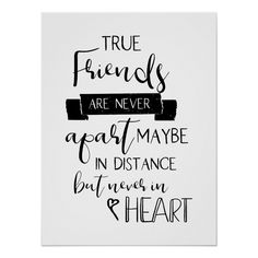 """""""True friends are never apart. Maybe in distance, but never in heart.""""typography friendship quote farmhouse rustic home decor Size: x Gender: unisex. Material: Value Poster Paper (Matte). Bff Quotes, Best Friend Quotes, Cute Quotes, Quotes To Live By, Disney Friendship Quotes, Friendship Sketches, Cute Sayings, Funny Friendship, Calligraphy Quotes Disney"""