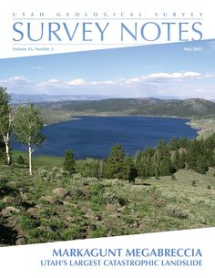 Volume 45, Number 2 May 2013 The Early Miocene Markagunt Megabreccia UGS Releases New Interactive Geologic Map Energy News: Liquid-rich Shale Potential of the Uinta and Paradox Basins Geologic Maps As Art Glad You Asked: Can Rockfalls Cause Wildfires? GeoSights: Notch Peak—BIG Cliff, Millard County Teacher's Corner Survey News New Publications