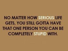 Serious and Stupid