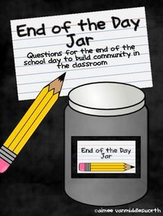 "End of the Day Jar- Questions Cards for Community Building.    ""Need an idea to end the day? The End of the Day Jar has 24 questions to ask students to get them talking about their school day. This helps build community in the classroom. You can call on students to answer the questions or have them talk with a buddy."""