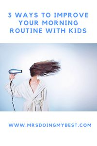 Improve your Kids Morning Routine