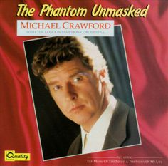 Phantom Unmasked - Michael Crawford (1987) - a compilation of standards and show tunes.