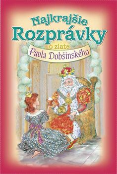 Fairy tales of the best slovak storyteller Pavol Dobšinský