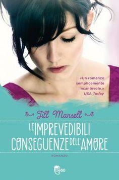 Le #imprevedibili conseguenze dell'amore  ad Euro 5.99 in #Anna ricci jill mansell #Book letteratura