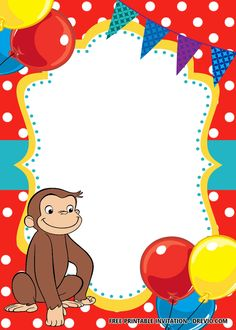 Curious George Invitations, Monkey Invitations, Free Printable Birthday Invitations, Disney Invitations, Curious George Party, Curious George Birthday, Monster Birthday Parties, 2nd Birthday Parties, Birthday Treats