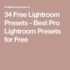 34 Free Lightroom Presets - Best Pro Lightroom Presets for Free