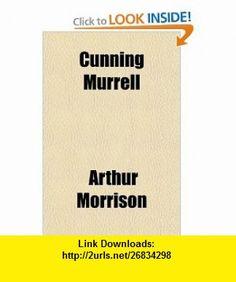 Cunning Murrell (9781151174826) Arthur Morrison , ISBN-10: 1151174823  , ISBN-13: 978-1151174826 ,  , tutorials , pdf , ebook , torrent , downloads , rapidshare , filesonic , hotfile , megaupload , fileserve