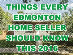 THINGS EVERY EDMONTON HOME SELLER SHOULD KNOW THIS 2016  #‎homesforsaleedmonton #‎edmontonrealestate #‎edmontonproperties  #‎edmontonhousesforsale #‎teamleadingedge #‎findmyhouse