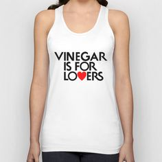 Vinegar is for Lovers Unisex Tank Top by Keith P. Rein - $22.00
