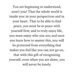 You are beginning to understand, aren't you?